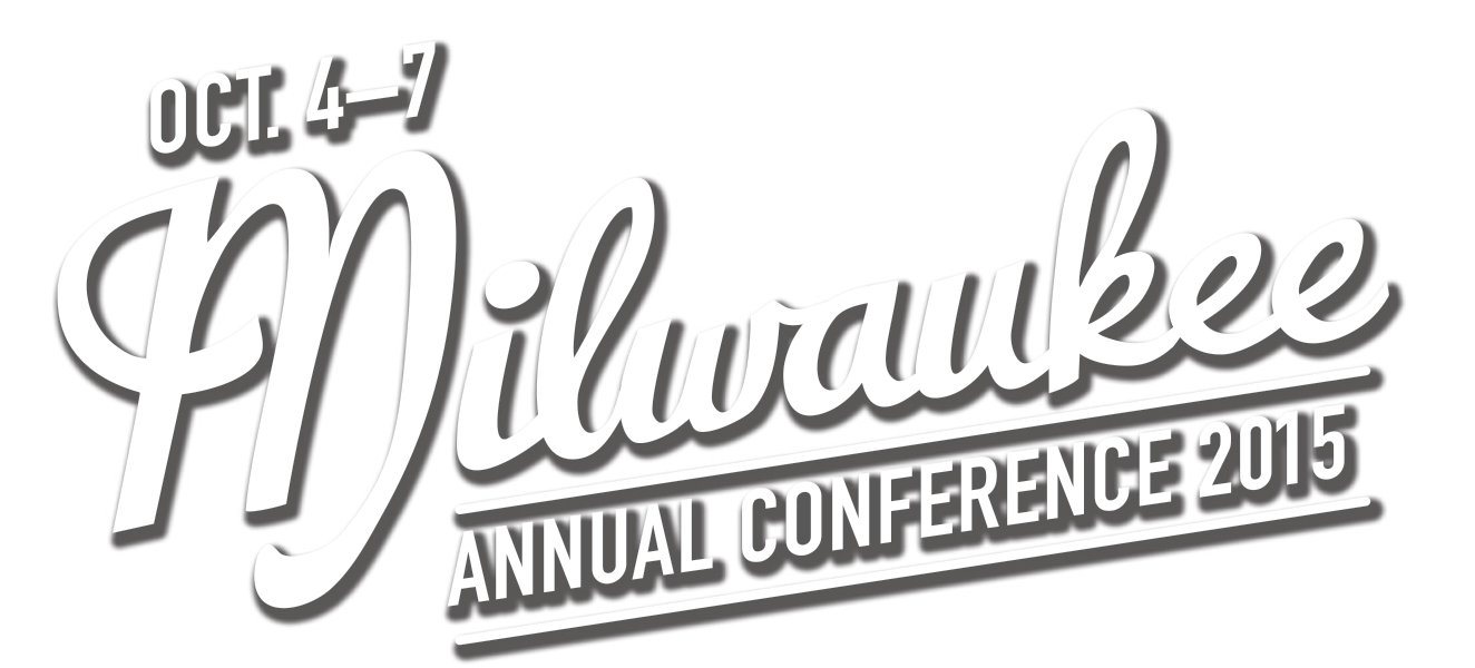 text: Milwaukee - Annual Conference 2015 - Oct. 4-7